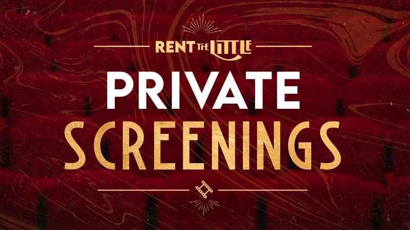 Little Private Screenings